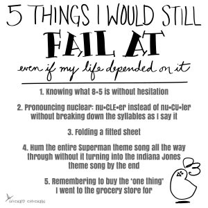5 Things I'd Still Fail at Even if My Life Depended on it