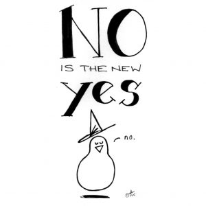 No is the new Yes